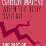[PDF] [EPUB] When the Body Says No: The Cost of Hidden Stress Download