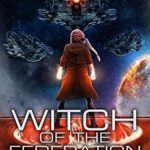 [PDF] [EPUB] Witch Of The Federation II (Federal Histories, #2) Download