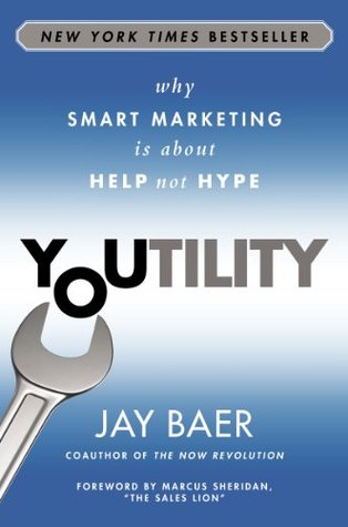[PDF] [EPUB] Youtility: Why Smart Marketing Is about Help Not Hype Download by Jay Baer