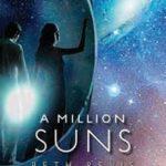 [PDF] [EPUB] A Million Suns (Across the Universe, #2) Download
