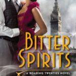 [PDF] [EPUB] Bitter Spirits (Roaring Twenties, #1) Download
