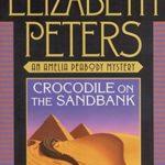 [PDF] [EPUB] Crocodile on the Sandbank (Amelia Peabody, #1) Download