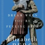 [PDF] [EPUB] Dream When You're Feeling Blue Download