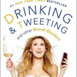 [PDF] [EPUB] Drinking and Tweeting: And Other Brandi Blunders Download
