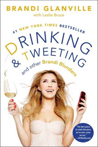[PDF] [EPUB] Drinking and Tweeting: And Other Brandi Blunders Download by Brandi Glanville
