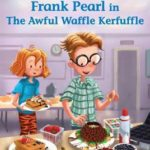 [PDF] [EPUB] Frank Pearl in the Awful Waffle Kerfuffle (Judy Moody and Friends) Download