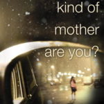 [PDF] [EPUB] Just What Kind of Mother Are You? Download