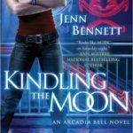 [PDF] [EPUB] Kindling the Moon (Arcadia Bell, #1) Download