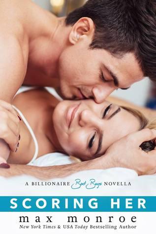 [PDF] [EPUB] Scoring Her (Billionaire Bad Boys, #3.5) Download by Max Monroe