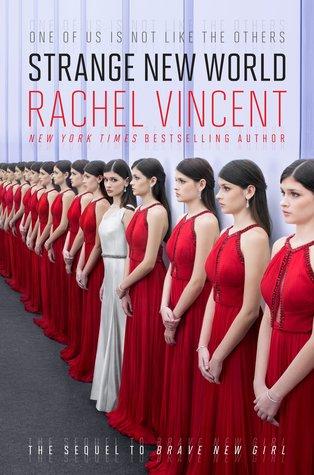 [PDF] [EPUB] Strange New World (Brave New Girl, #2) Download by Rachel Vincent