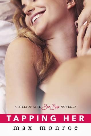 [PDF] [EPUB] Tapping Her (Billionaire Bad Boys, #1.5) Download by Max Monroe