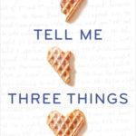 [PDF] [EPUB] Tell Me Three Things Download