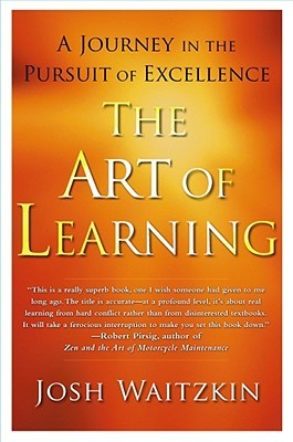 [PDF] [EPUB] The Art of Learning: A Journey in the Pursuit of Excellence Download by Josh Waitzkin