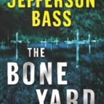 [PDF] [EPUB] The Bone Yard (Body Farm, #6) Download