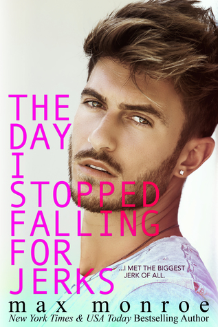 [PDF] [EPUB] The Day I Stopped Falling for Jerks (The Jerk Duet, #1) Download by Max Monroe