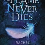 [PDF] [EPUB] The Flame Never Dies (The Stars Never Rise, #2) Download