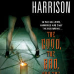 [PDF] [EPUB] The Good, the Bad, and the Undead (The Hollows, #2) Download