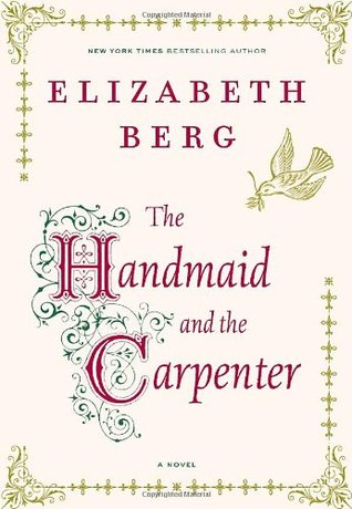 [PDF] [EPUB] The Handmaid and the Carpenter Download by Elizabeth Berg