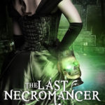 [PDF] [EPUB] The Last Necromancer (The Ministry of Curiosities, #1) Download