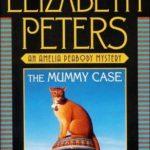 [PDF] [EPUB] The Mummy Case (Amelia Peabody, #3) Download