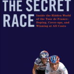 [PDF] [EPUB] The Secret Race: Inside the Hidden World of the Tour de France: Doping, Cover-ups, and Winning at All Costs Download