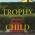[PDF] [EPUB] The Trophy Child Download