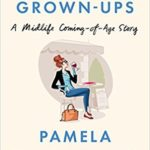 [PDF] [EPUB] There Are No Grown-ups: A Midlife Coming-of-Age Story Download