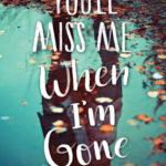 [PDF] [EPUB] You'll Miss Me When I'm Gone Download