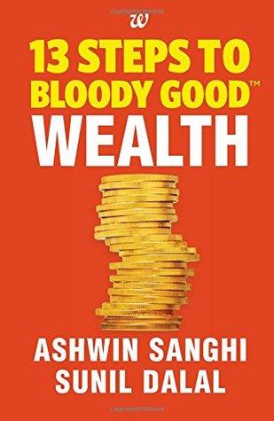 [PDF] [EPUB] 13 Steps to Bloody Good Wealth Download by Ashwin Sanghi