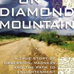 [PDF] [EPUB] A Death on Diamond Mountain: A True Story of Obsession, Madness, and the Path to Enlightenment Download