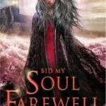 [PDF] [EPUB] Bid My Soul Farewell (Give the Dark My Love, #2) Download