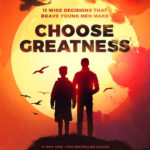 [PDF] [EPUB] Choose Greatness: 11 Wise Decisions that Brave Young Men Make Download
