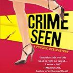 [PDF] [EPUB] Crime Seen (Psychic Eye Mystery, #5) Download