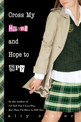 [PDF] [EPUB] Cross My Heart and Hope to Spy (Gallagher Girls, #2) Download by Ally Carter
