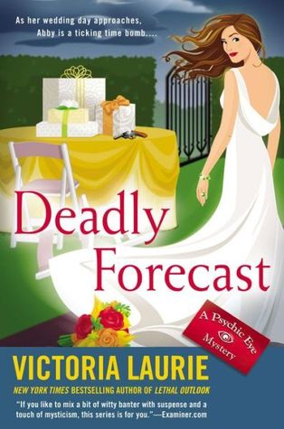 [PDF] [EPUB] Deadly Forecast (Psychic Eye Mystery, #11) Download by Victoria Laurie