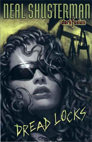 [PDF] [EPUB] Dread Locks (Dark Fusion, #1) Download by Neal Shusterman