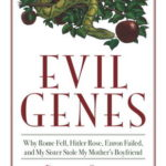 [PDF] [EPUB] Evil Genes: Why Rome Fell, Hitler Rose, Enron Failed, and My Sister Stole My Mother's Boyfriend Download