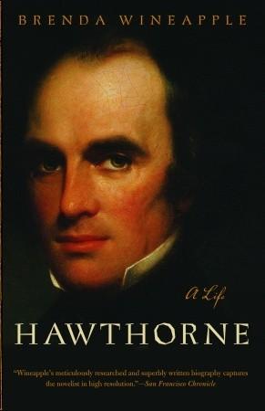 [PDF] [EPUB] Hawthorne: A Life Download by Brenda Wineapple