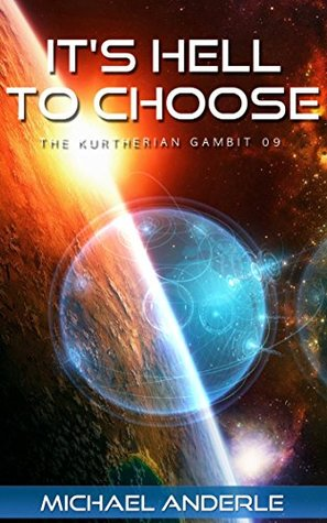 [PDF] [EPUB] It's Hell to Choose (The Kurtherian Gambit #9) Download by Michael Anderle