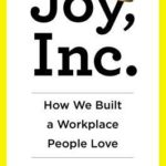 [PDF] [EPUB] Joy, Inc.: How We Built a Workplace People Love Download