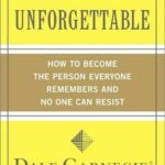 [PDF] [EPUB] Make Yourself Unforgettable: How to Become the Person Everyone Remembers and No One Can Resist Download