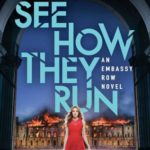 [PDF] [EPUB] See How They Run (Embassy Row, #2) Download