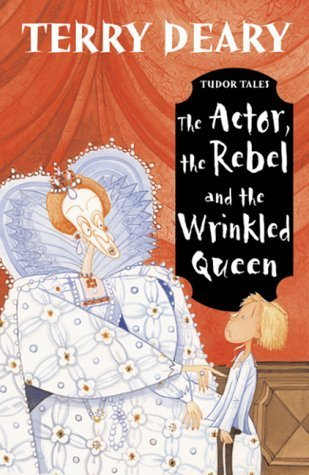 [PDF] [EPUB] The Actor, The Rebel And The Wrinkled Queen Download by Terry Deary