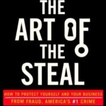 [PDF] [EPUB] The Art of the Steal: How to Protect Yourself and Your Business from Fraud, America's #1 Crime Download