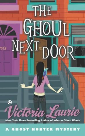 [PDF] [EPUB] The Ghoul Next Door (Ghost Hunter Mystery, #8) Download by Victoria Laurie
