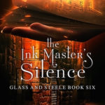 [PDF] [EPUB] The Ink Master's Silence (Glass and Steele, #6) Download