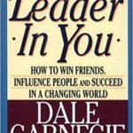 [PDF] [EPUB] The Leader In You: How to Win Friends, Influence People and Succeed in a Changing World Download