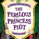 [PDF] [EPUB] The Perilous Princess Plot (Buckle and Squash #1) Download