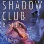 [PDF] [EPUB] The Shadow Club Rising (Shadow Club, #2) Download