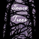[PDF] [EPUB] The Space Between Trees Download